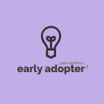 ¿Qué significa early adopter?