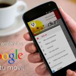 10 Herramientas de Google que te harán la vida mas fácil