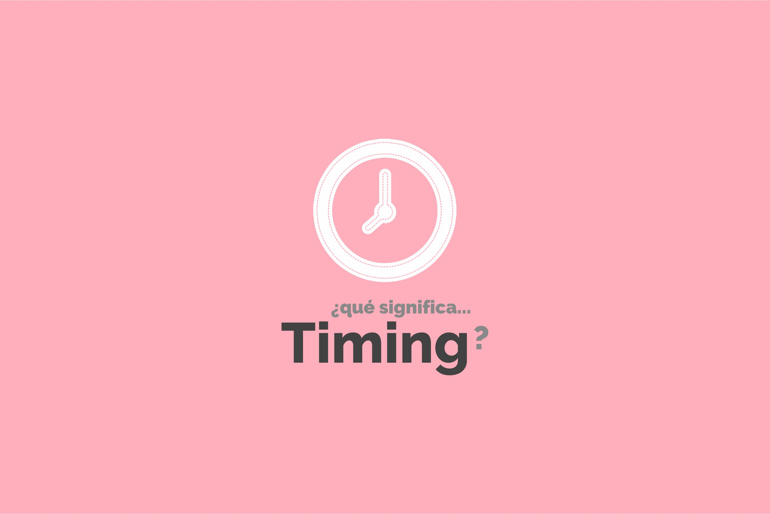 El timing define los tiempos de un proyecto: cuando se muestra el diseño, cuando se revisa y cuando se finaliza...diccionario-online-marketin-diurnay