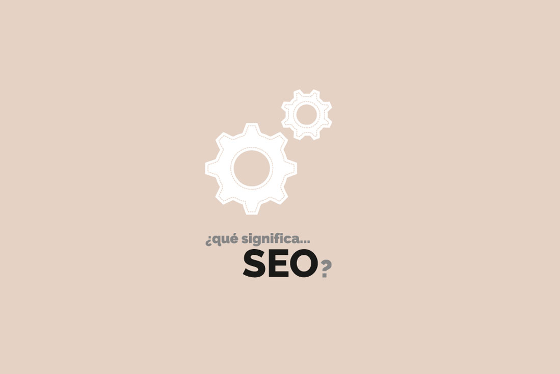 SEO es el proceso de mejorar la visibilidad de un sitio web en buscadores