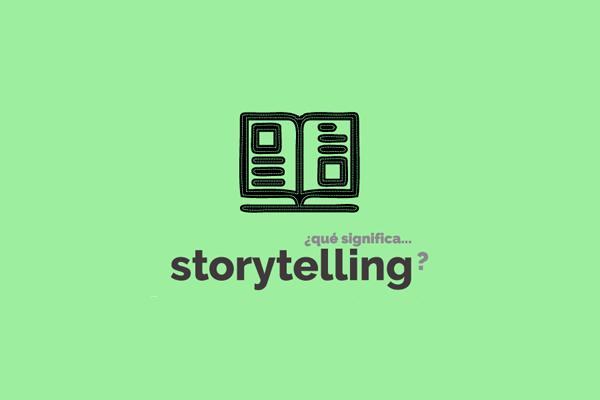 El storytelling es el arte de relatar una historia que emocione