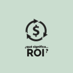 ¿Qué significa ROI en Marketing Web?