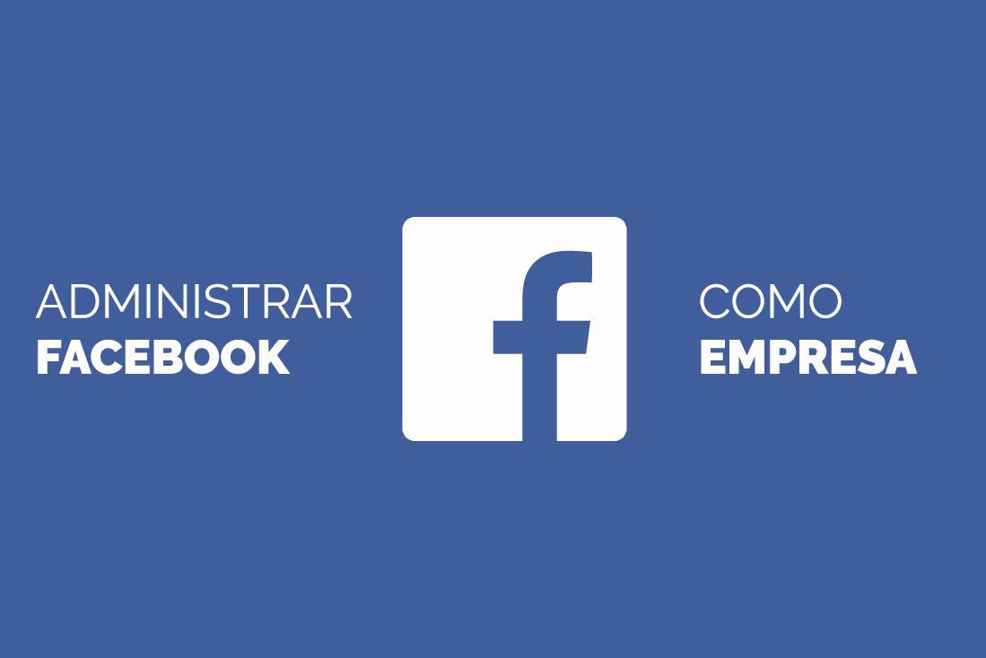 Administrar facebook como empresa