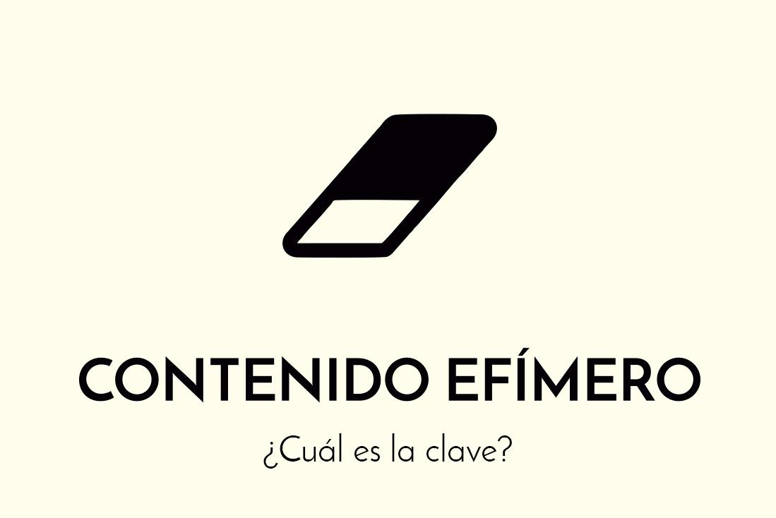 ¿Cuál es la clave del contenido efímero?