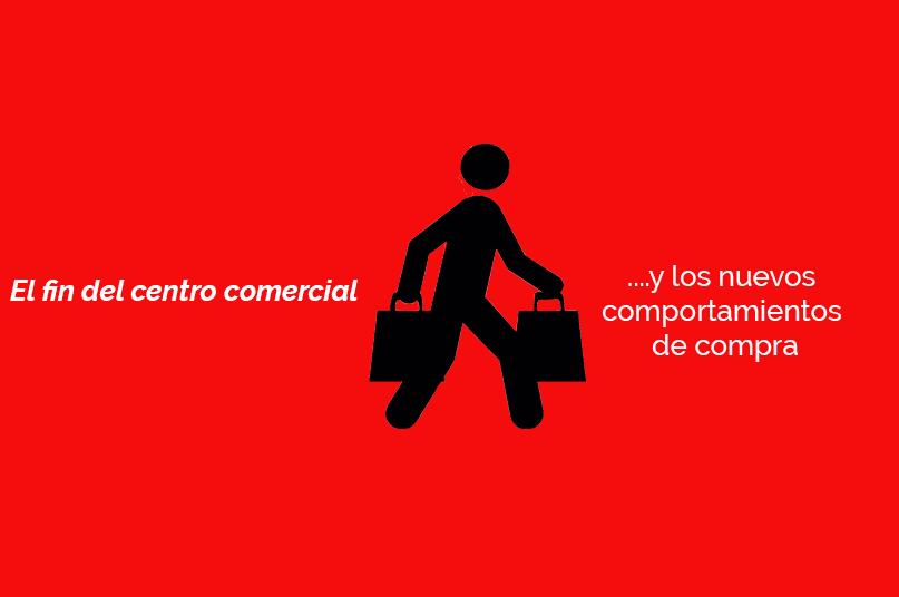 El fin de los Centros Comerciales y las Tiendas Online