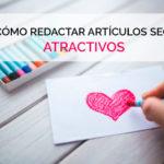 Redacción y estructura de un post para SEO atractivo