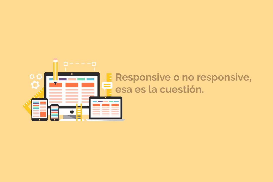 Tendencias en Diseño Web 2018: ¿Resposive o no responsive?