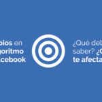 Cambios en el Algoritmo de Facebook: las páginas lo tendrán más difícil.