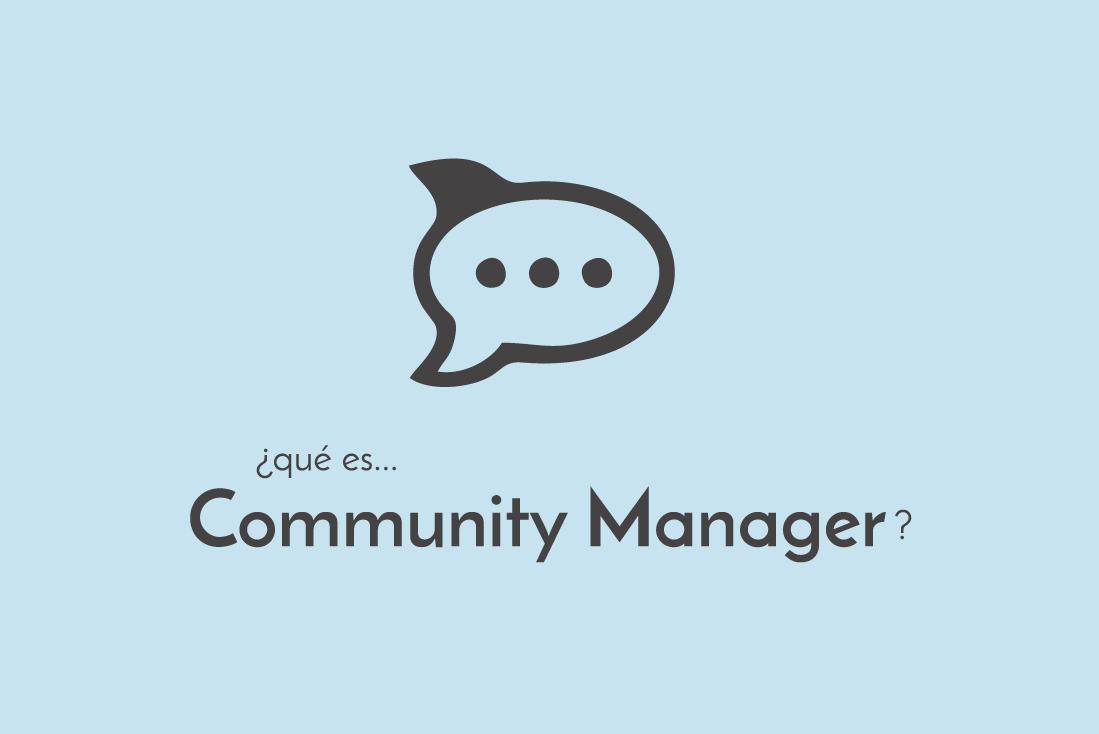 ¿Qué es un Community Manager?