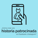 ¿Cómo se crea una historia de Facebook/Instagram patrocinada?