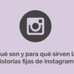 Actualizaciones en Instagram: Historias fijas y vídeos más largos