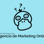¿Cómo funciona una Agencia de Marketing Online?