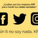 ¿Cuáles son los mejores KPI para medir tus redes sociales?