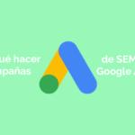 ¿Por qué hacer campañas de SEM en Google Ads?