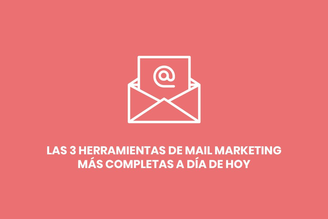 Las 3 herramientas de mail marketing más completas a día de hoy